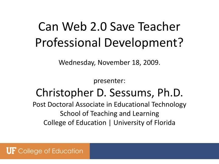 Can Web 2.0 Save Teacher Professional Development?