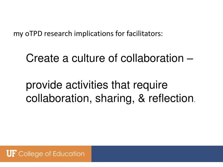 my oTPD research implications for facilitators: