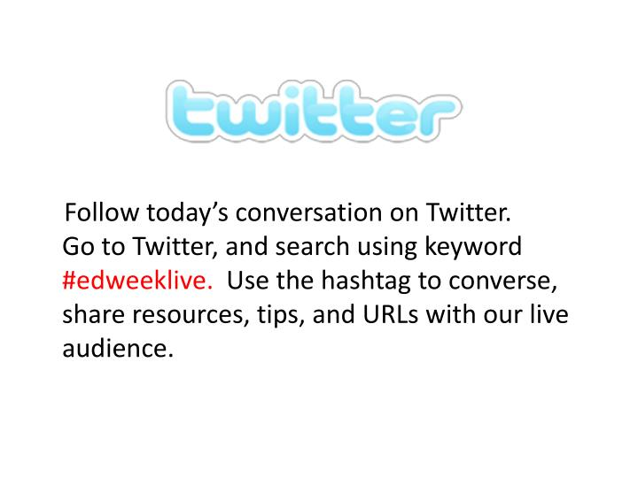 Follow today's conversation on Twitter.