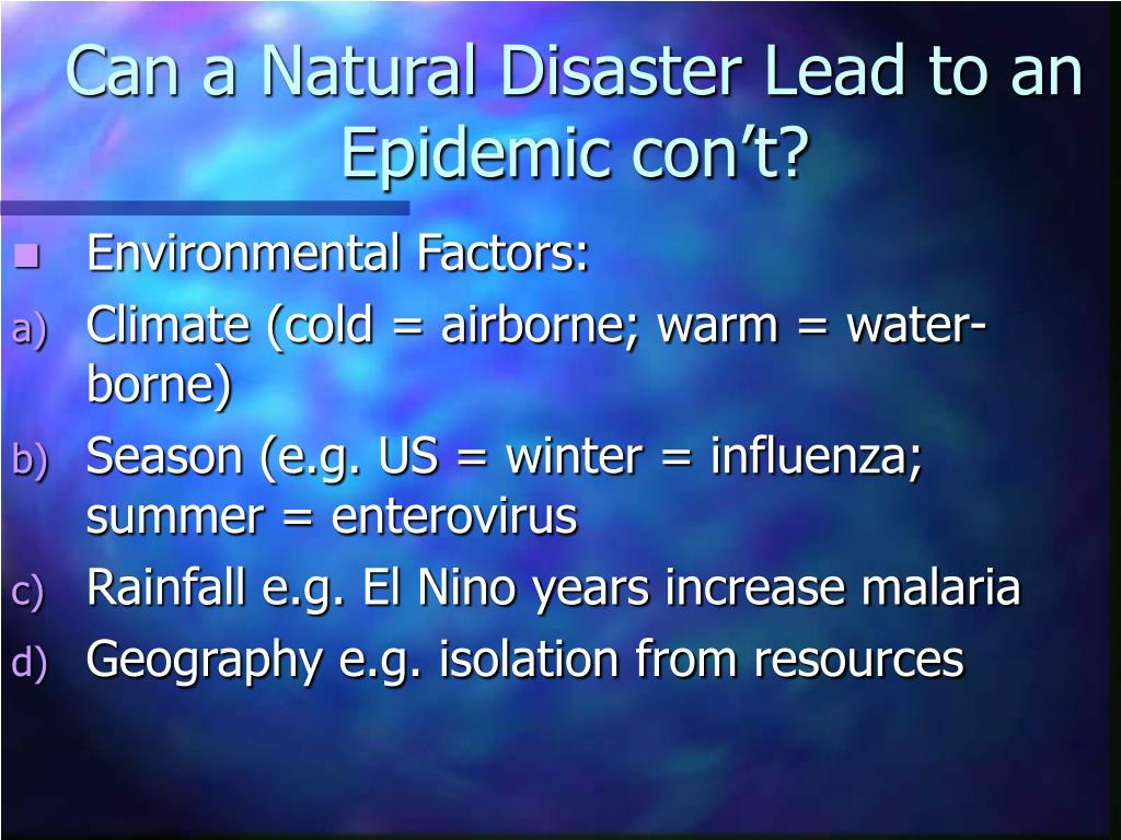Can a Natural Disaster Lead to an Epidemic con't?