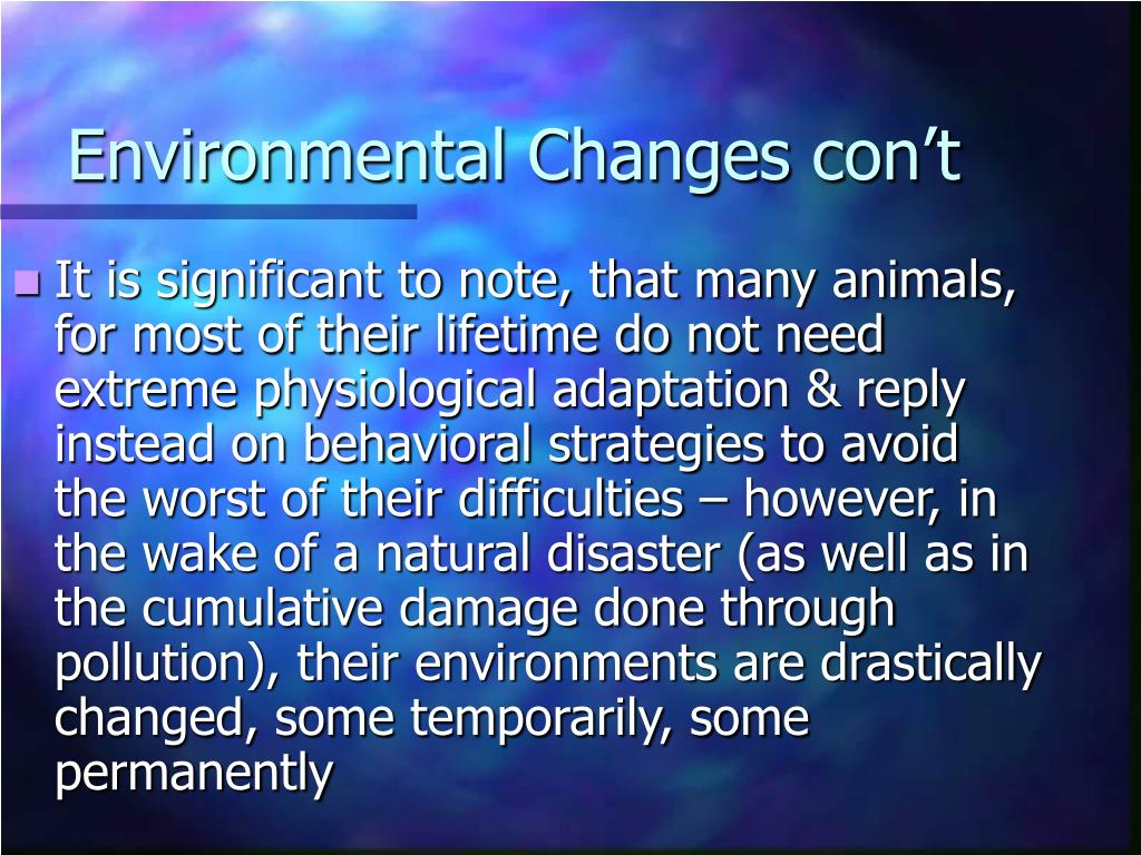 Environmental Changes con't