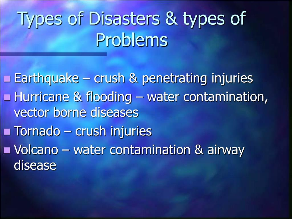 Types of Disasters & types of Problems