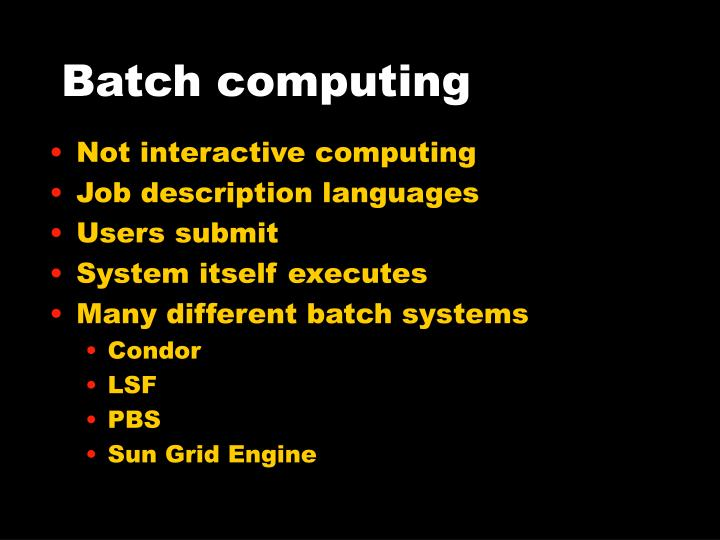 Batch computing