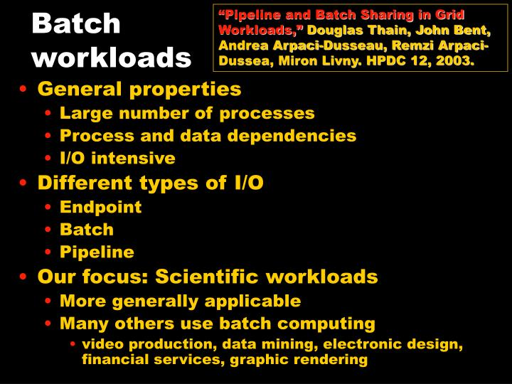 """Pipeline and Batch Sharing in Grid Workloads,"""