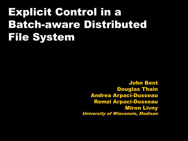 Explicit control in a batch aware distributed file system
