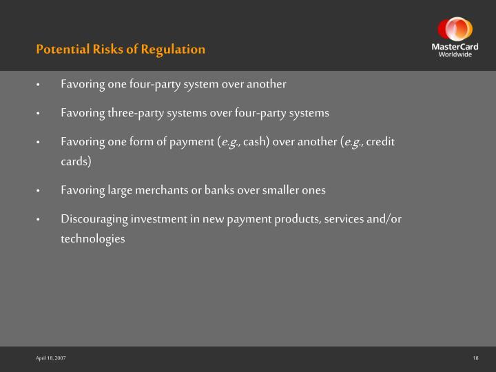 Potential Risks of Regulation