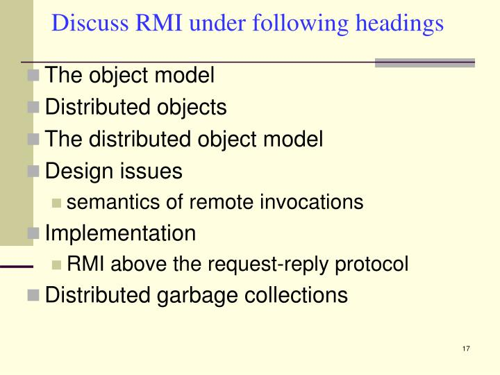 Discuss RMI under following headings