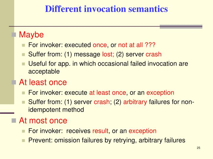Different invocation semantics