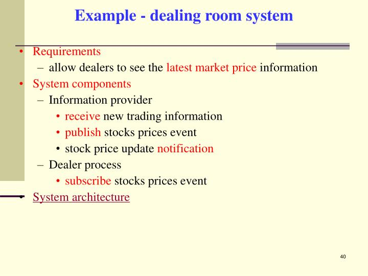 Example - dealing room system
