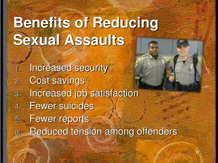 Benefits of Reducing Sexual Assaults