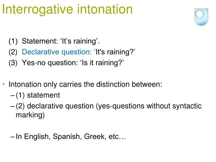 Interrogative intonation