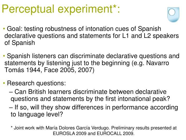 Perceptual experiment*: