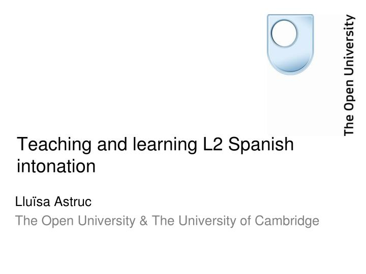 Teaching and learning l2 spanish intonation