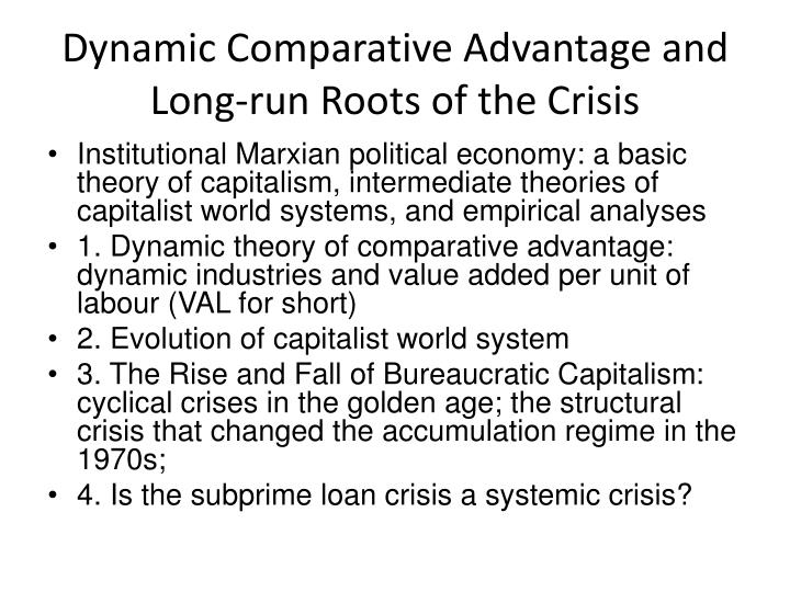 Dynamic comparative advantage and long run roots of the crisis