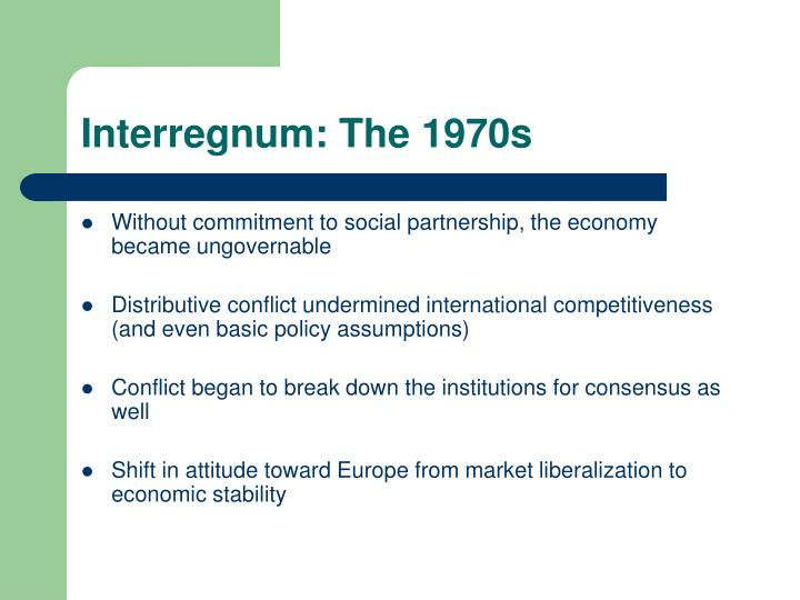 Interregnum: The 1970s