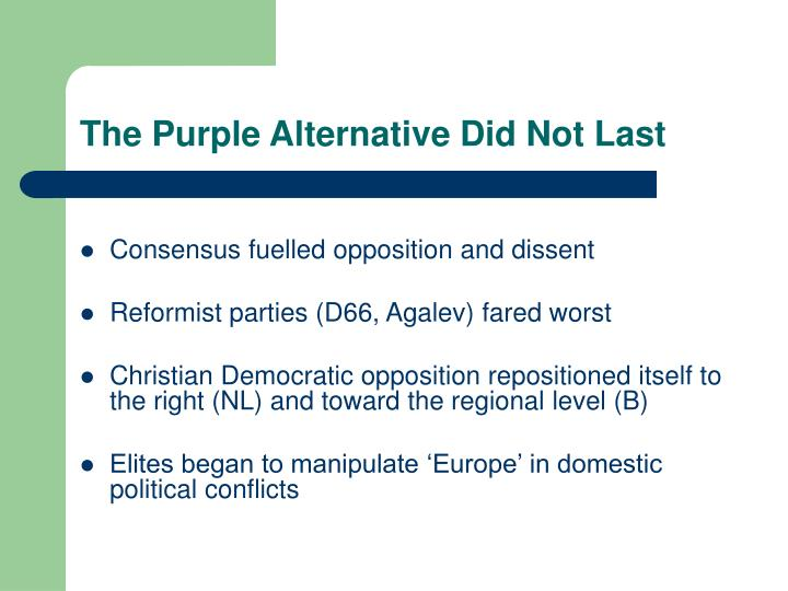 The Purple Alternative Did Not Last