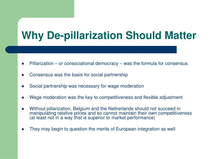 Why De-pillarization Should Matter