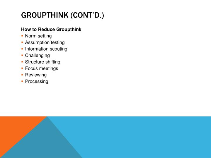 Groupthink (cont'd.)