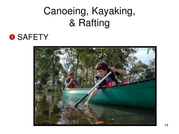 Canoeing, Kayaking,