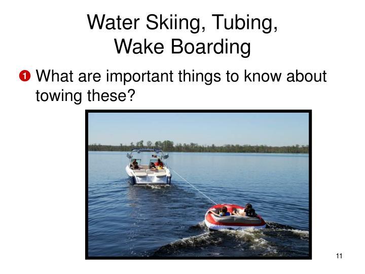 Water Skiing, Tubing,