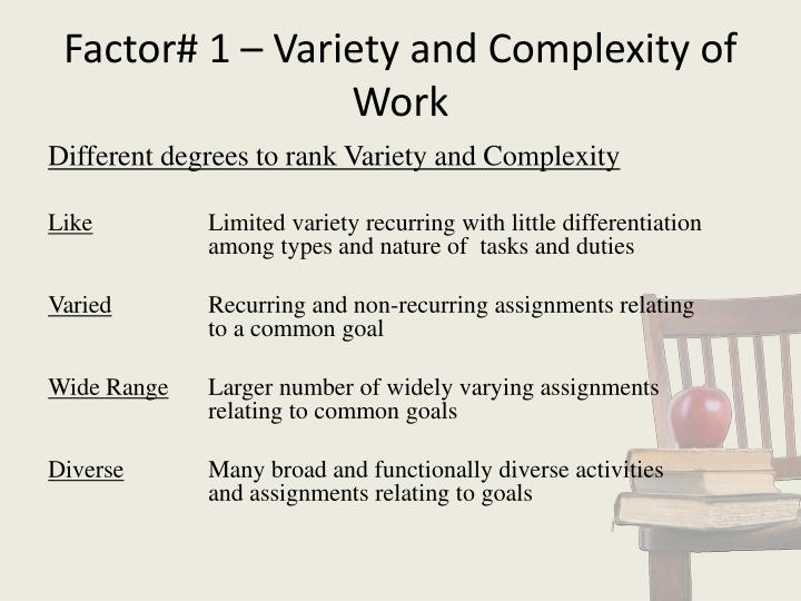 Factor# 1 – Variety and Complexity of Work