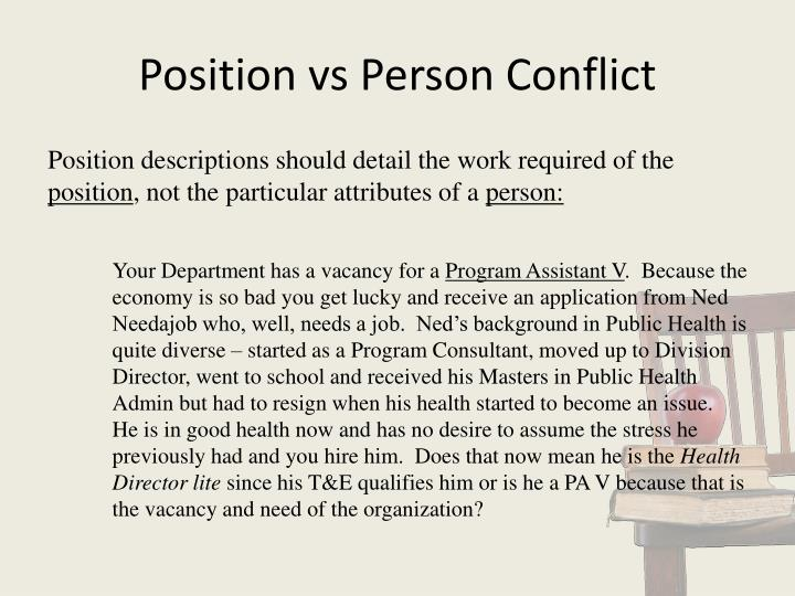 Position vs Person Conflict