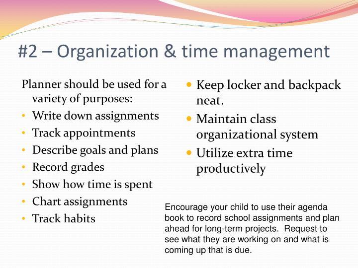 #2 – Organization & time management