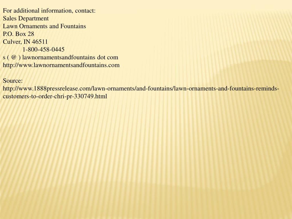 For additional information, contact:
