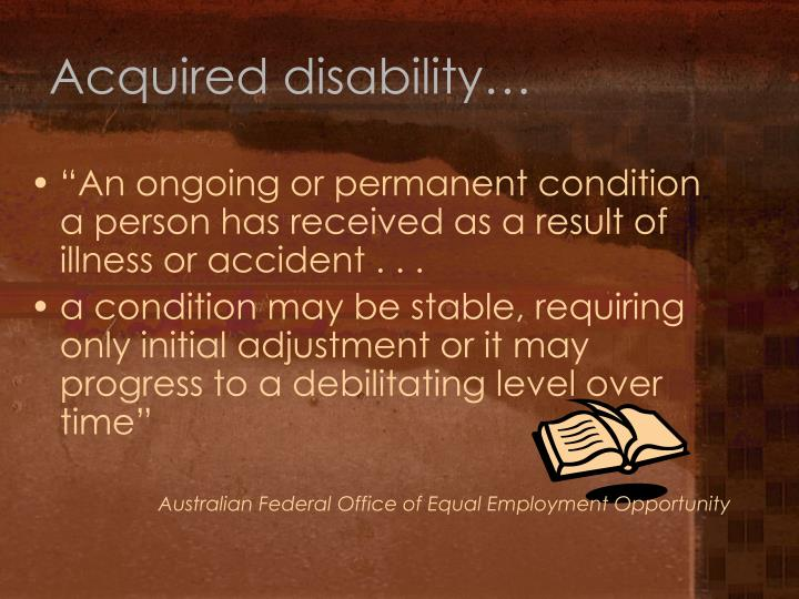 Acquired disability…