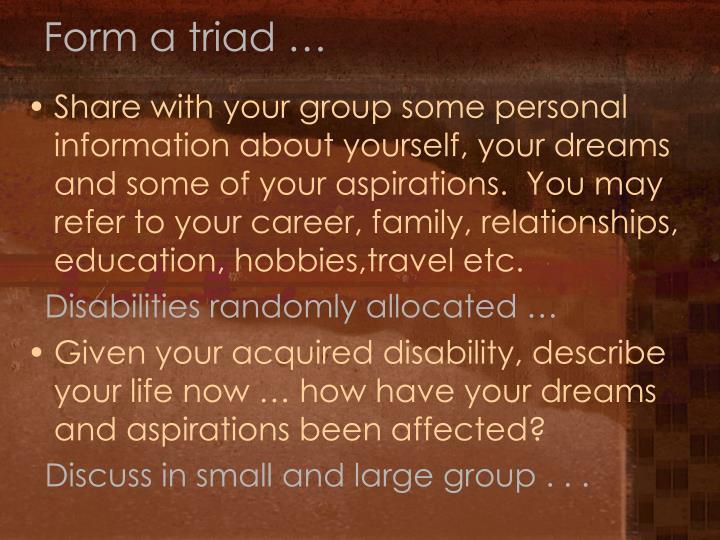 Form a triad …