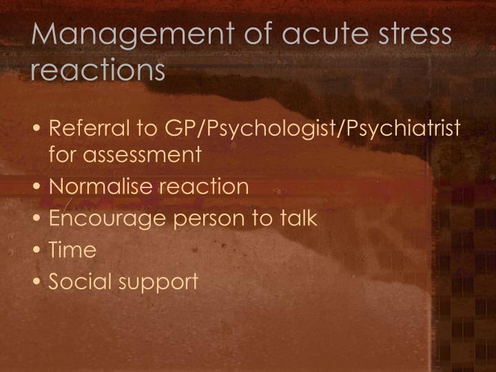 Management of acute stress reactions