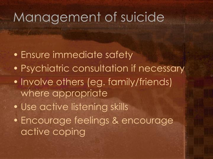 Management of suicide