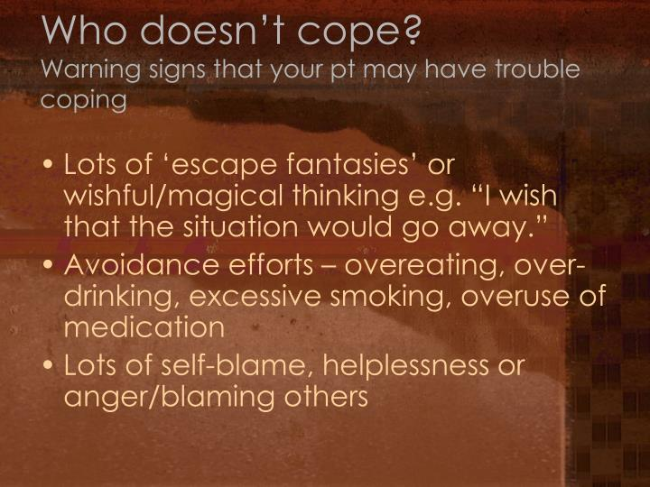 Who doesn't cope?