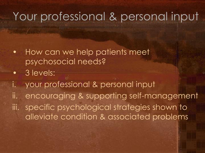 Your professional & personal input