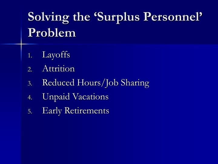 Solving the 'Surplus Personnel' Problem