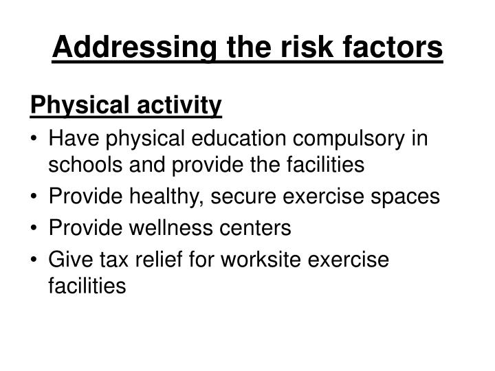 Addressing the risk factors