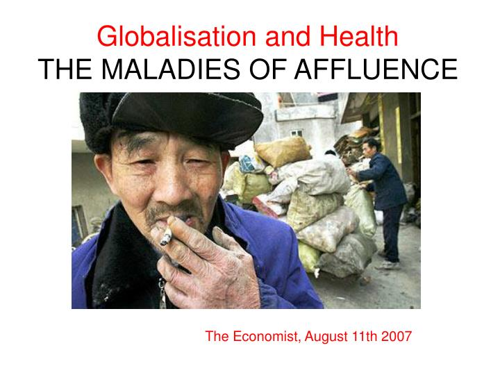 Globalisation and health the maladies of affluence