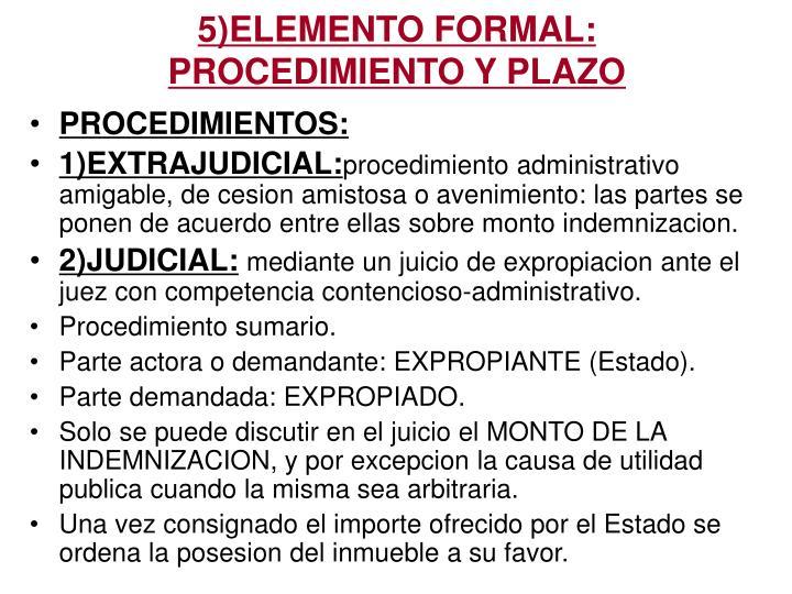 5)ELEMENTO FORMAL: PROCEDIMIENTO Y PLAZO
