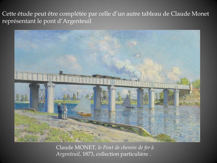 Cette tude peut tre complte par celle dun autre tableau de Claude Monet  reprsentant le pont dArgenteuil