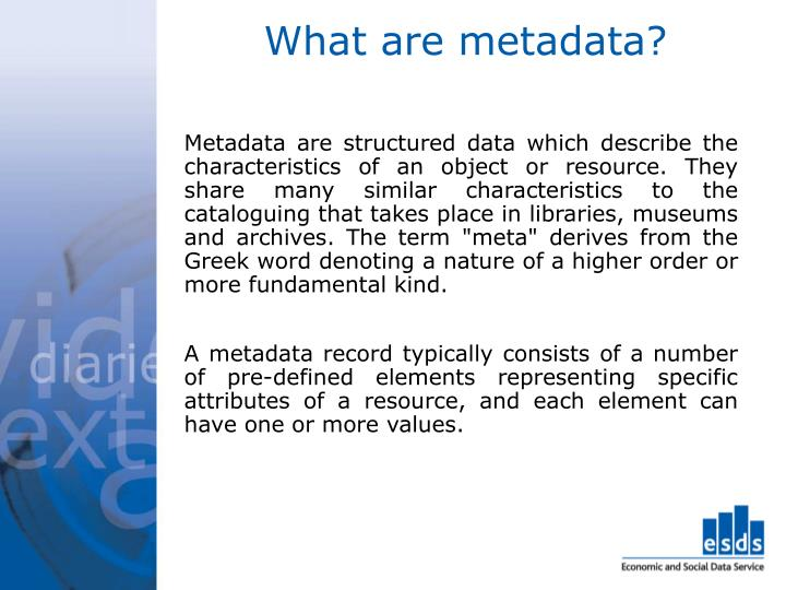 What are metadata?