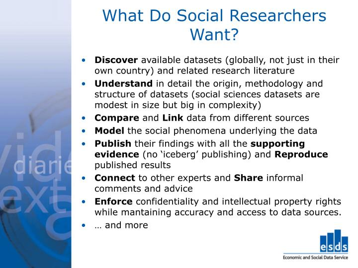 What Do Social Researchers Want?