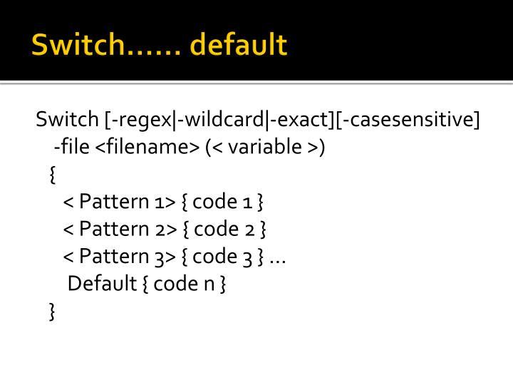 Switch…… default