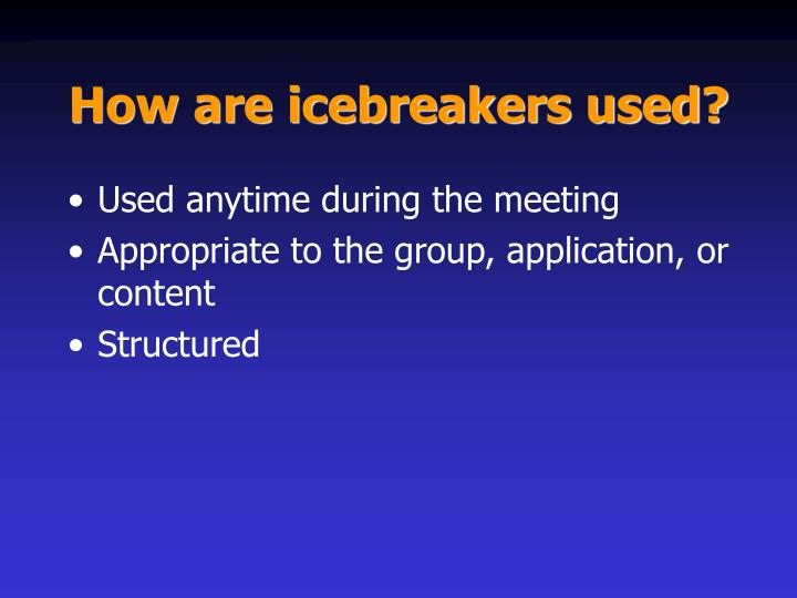How are icebreakers used?