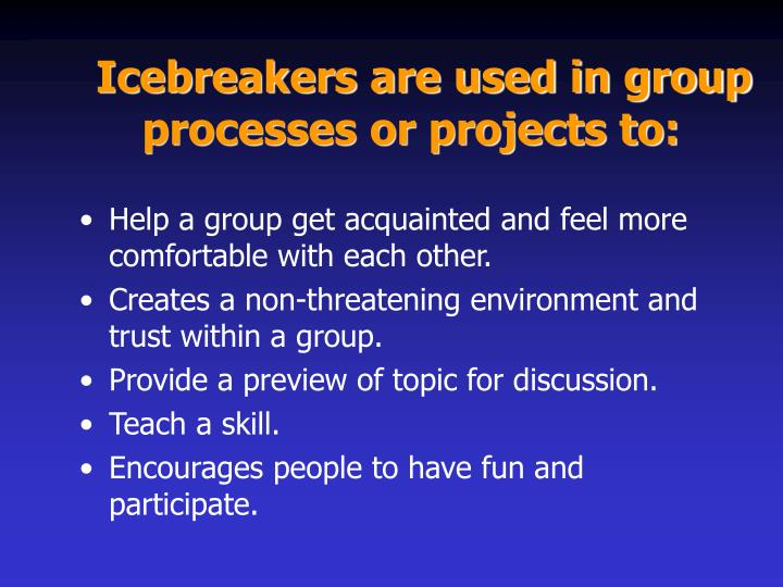 Icebreakers are used in group processes or projects to: