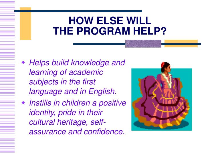 Helps build knowledge and learning of academic subjects in the first language and in English.