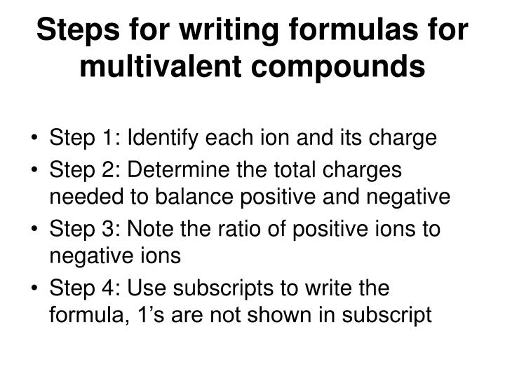 Steps for writing formulas for multivalent compounds