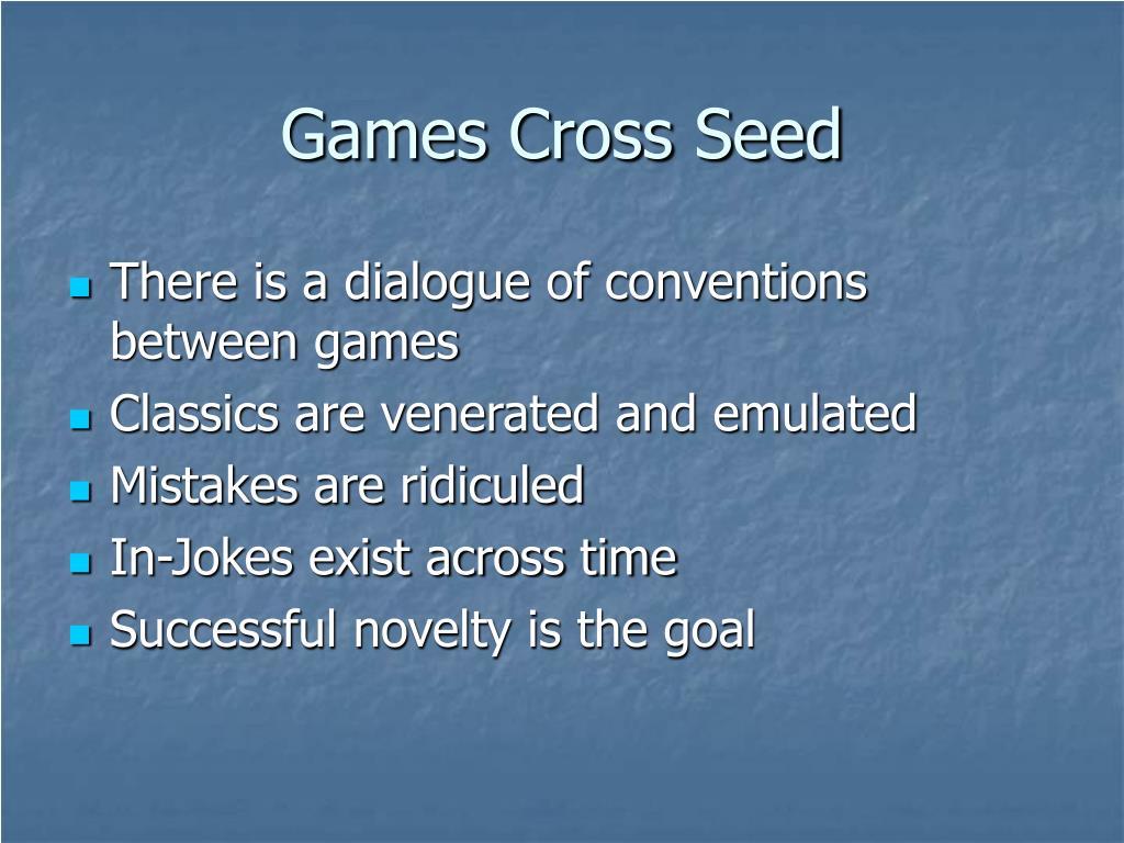 Games Cross Seed