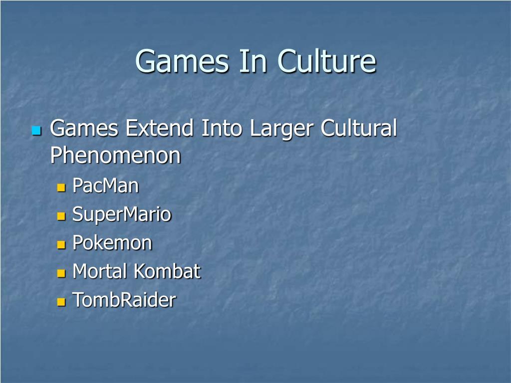Games In Culture