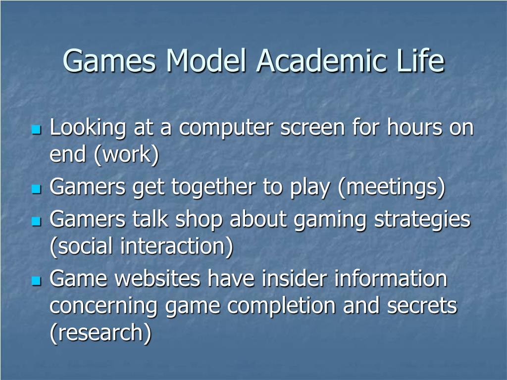 Games Model Academic Life