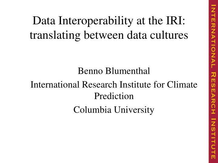 Benno blumenthal international research institute for climate prediction columbia university